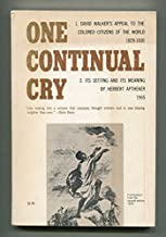 One Continual Cry: David Walker's Appeal to the Colored Citizens of the World 1829-1930/Its Setting and Its Meaning