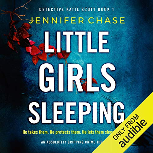Little Girls Sleeping: An absolutely gripping crime thriller cover art