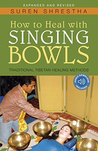 How to Heal with Singing Bowls: Traditional...
