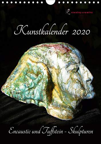 Kunstkalender 2020 - Encaustic und Tuffstein - Skulpturen (Wandkalender 2020 DIN A4 hoch)