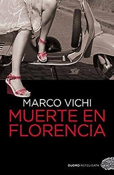 Muerte en Florencia (El comisario Bordelli nº 5) de [Marco Vichi, Patricia Orts García]