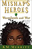 Wastelands and War (Mishap's Heroes Book 6)