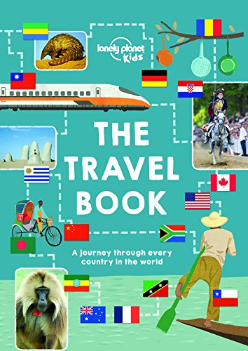 The Lonely Planet Kids Travel Book: A journey through every country in the world by [Lonely Planet Kids]