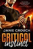 Critical Instinct (Instinct Series) (Survival Instinct Book 1) (English Edition)