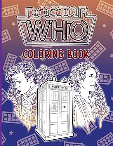 Doctor Who Coloring Book: Nice Coloring Books For Kid And Adult Awesome Exclusive Images