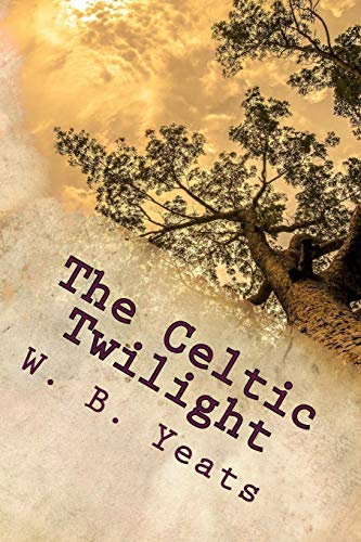 The Celtic Twilight: One of the Greatest Faery Tale Collections of all Time
