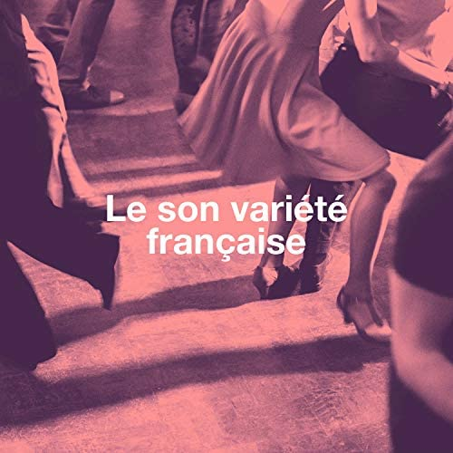 Chansons Du Soleil, Variété Française & Chansons Françaises