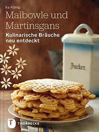 Maibowle und Martinsgans - Kulinarische Bräuche neu entdeckt