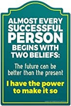 Almost Every Successful Person Begins with Two Beliefs Novelty Sign   Indoor/Outdoor   Funny Home Decor for Garages, Living Rooms, Bedroom, Offices   SignMission Personalized Gift