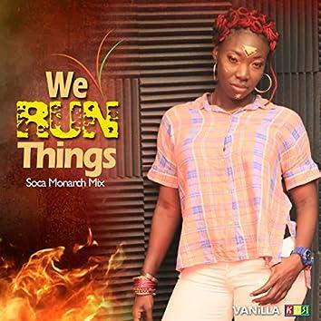 We Run Things (Soca Monarch Mix)