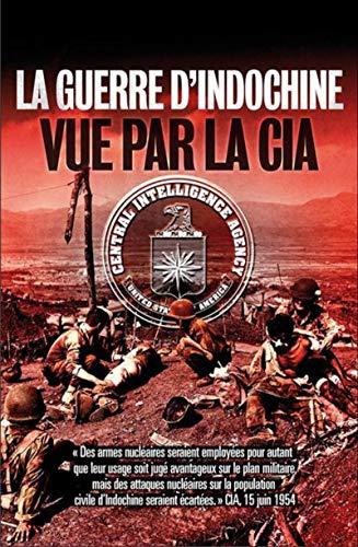 La guerre d'Indochine vue par la CIA