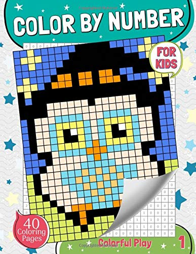 Color by Number for Kids: Pixel Art Coloring Book for Kids Ages 3 and Up, Colorful Play