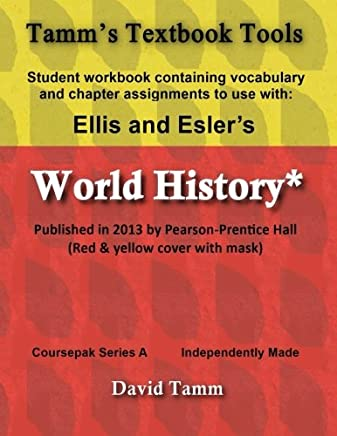 Ellis & Eslers World History Pearson/Prentice Hall 2013