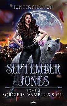 Sorciers, Vampires et Cie (September Jones t. 2) par [Jupiter Phaeton]