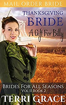 A Gift For Billy (Brides For All Seasons Vol.2) by [Terri Grace]