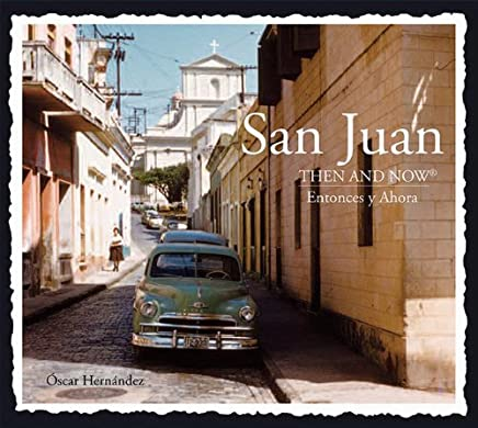 San Juan Then and Now (Then & Now Thunder ...