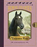Horse Diaries #9: Tennessee Rose
