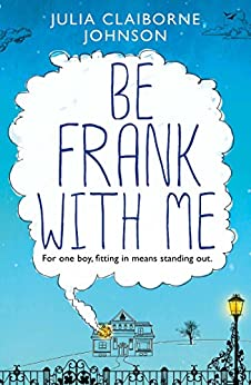 Be Frank with Me by [Julia Claiborne Johnson]
