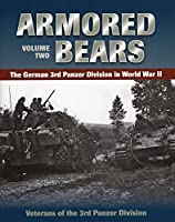 Armored Bears: The German 3rd Panzer Division in World War II (Veterans of the 3rd Panzr Divi)