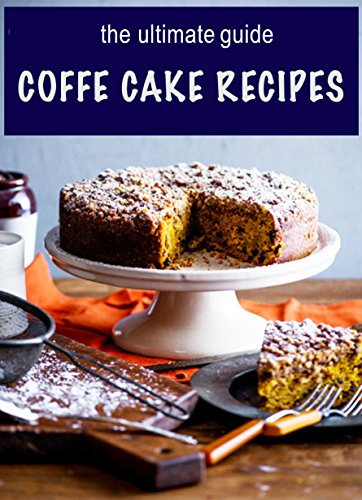 Coffee Cake Recipes: The Ultimate Guide by [Jennifer Hastings]