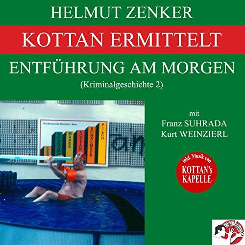 Entführung am Morgen (Kottan ermittelt - Kriminalgeschichte 2) Titelbild