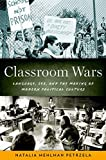 Classroom Wars: Language, Sex, And The Making Of Modern Political Culture