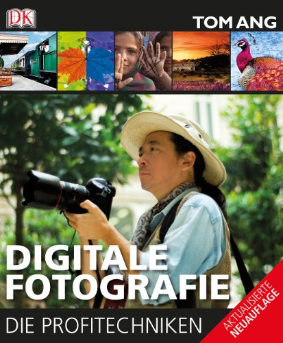 Digitale Fotografie: Die Profitechniken
