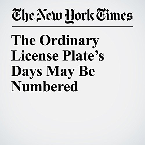 The Ordinary License Plate's Days May Be Numbered copertina