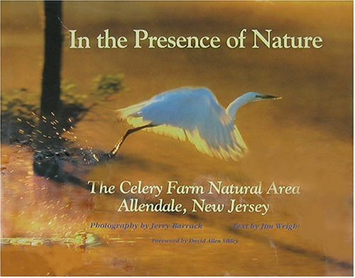 In the Presence of Nature: The Celery Farm Natural Area, Allendale, New Jersey