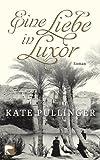 Eine Liebe in Luxor: Roman