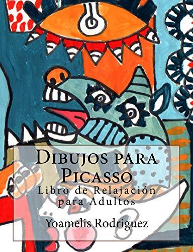 Dibujos para Picasso: Libro de Relajación para Colorear - Adultos