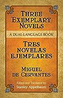 Three Exemplary Novels/Tres novelas ejemplares: A Dual-Language Book (Dover Dual Language Spanish)