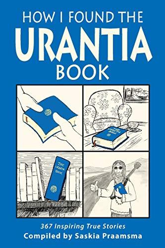 How I Found the Urantia Book: 367 Inspiring True Stories