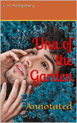 Una of the Garden: Annotated (English Edition)