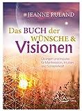x Das Buch der Wünsche & Visionen- Übungen und Impulse für Manifestation, Intuition und Schöpferkraft (German Edition)