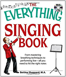 The Everything Singing Book with CD: From mastering breathing techniques to performing live―all you need to hit the right notes