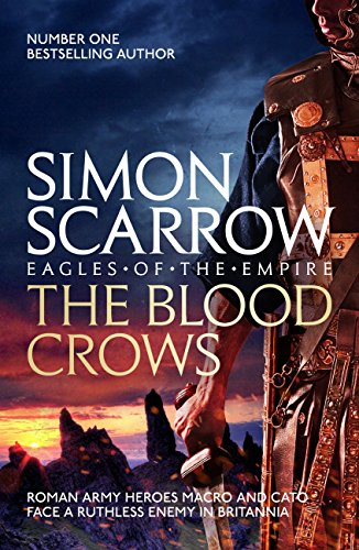 The Blood Crows: Cato & Macro: Book 12 (Eagles of the Empire) (English Edition)