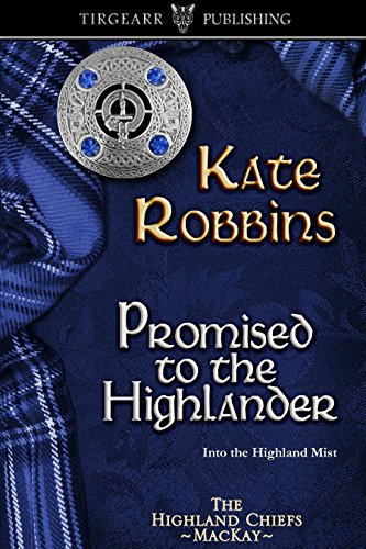 Promised to the Highlander: The Highland Chiefs Series: #2 (English Edition)