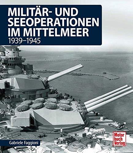 Militär- und Seeoperationen im Mittelmeer: 1939-1945