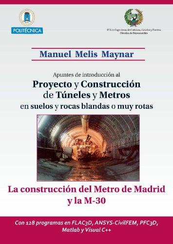 Apuntes de introducción al proyecto y construcción de túneles y metros en suelos y rocas blandas o muy rotas. La construcción del Metro de Madrid y la ... ANSYS-CivilFEM, PFC3D, Matlab y Visual C++