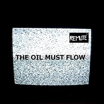 The Oil Must Flow