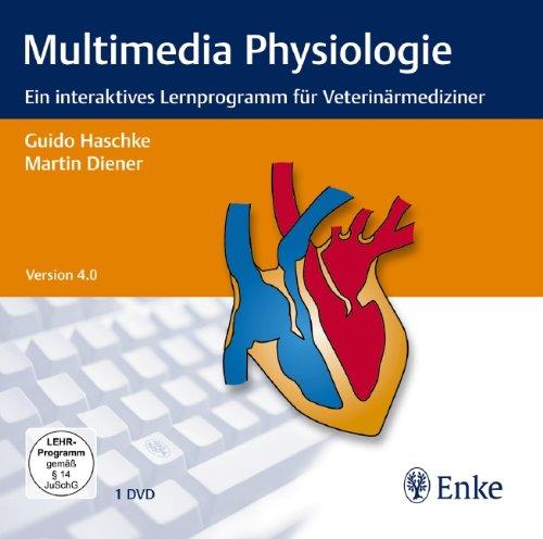 Multimedia Physiologie, 1 DVD-ROM Ein interaktives Lernprogramm für Veterinärmediziner. Version 4.0