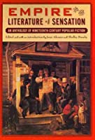 Empire and the Literature of Sensation: An Anthology of Nineteenth-century Popular Fiction (Multi-Ethnic Literature of the Americas)