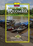 Travel The Amazon River COLOMBIA: How To Tour The Rainforest Safely, Easily & Economically (English Edition)