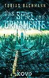 Das Spiel der Ornamente - Tobias Bachmann