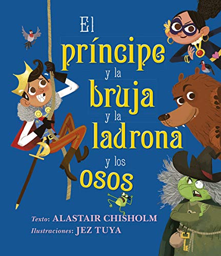 El príncipe y la bruja y la ladrona y los osos (Picarona)