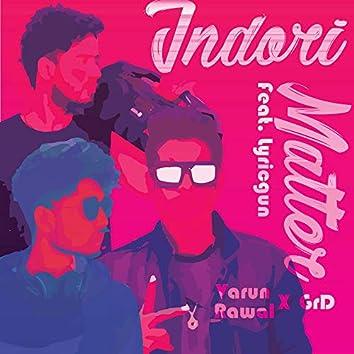 Indori Matter (feat. Lyricgun)