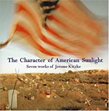 Kitzke: The Character Of American Sunlight - Seven Works