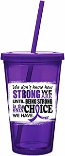 How Strong We Are Acrylic Tumbler with Straw for Domestic Violence, Epilepsy, Pancreatic Cancer Awareness - Purple