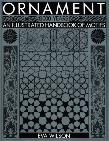 Ornament 8000 Years: An Illustrated Handbook of Motifs